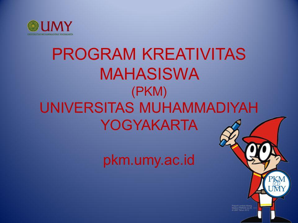 PROGRAM KREATIVITAS MAHASISWA (PKM) UNIVERSITAS MUHAMMADIYAH YOGYAKARTA pkm.umy.ac.id