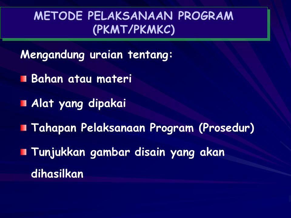 METODE PELAKSANAAN PROGRAM (PKMT/PKMKC)