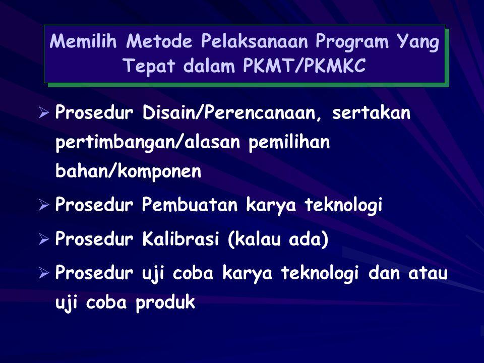 Memilih Metode Pelaksanaan Program Yang Tepat dalam PKMT/PKMKC