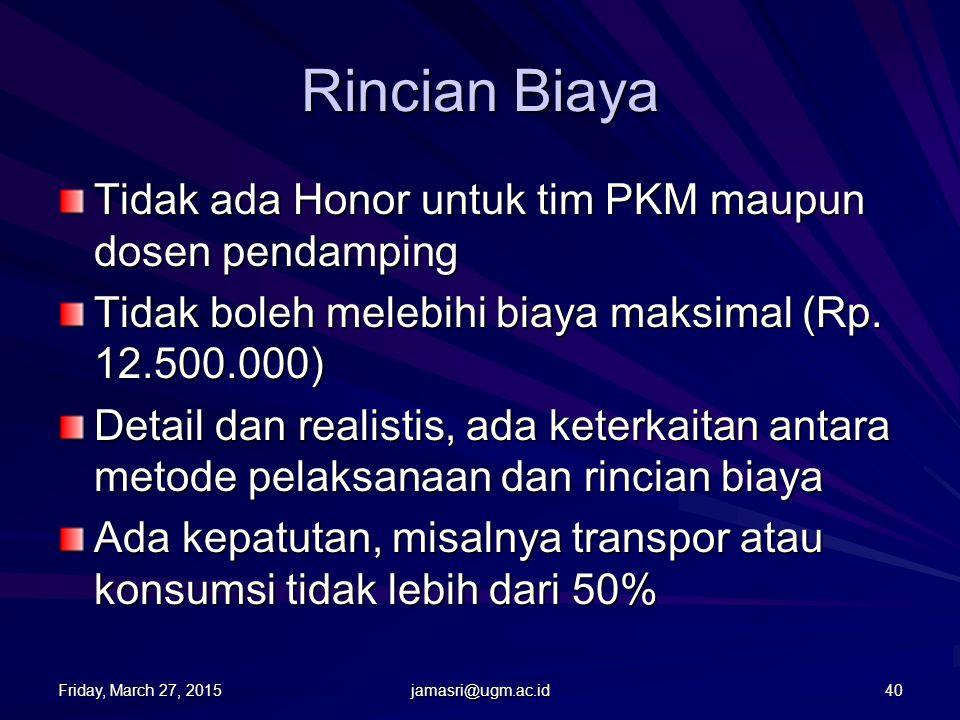 Rincian Biaya Tidak ada Honor untuk tim PKM maupun dosen pendamping