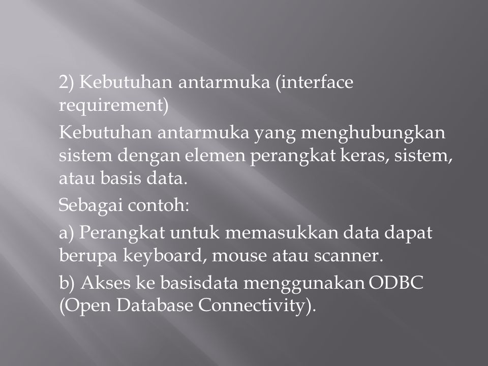 2) Kebutuhan antarmuka (interface requirement)