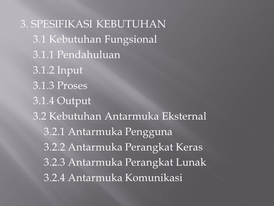 3. SPESIFIKASI KEBUTUHAN 3. 1 Kebutuhan Fungsional 3. 1