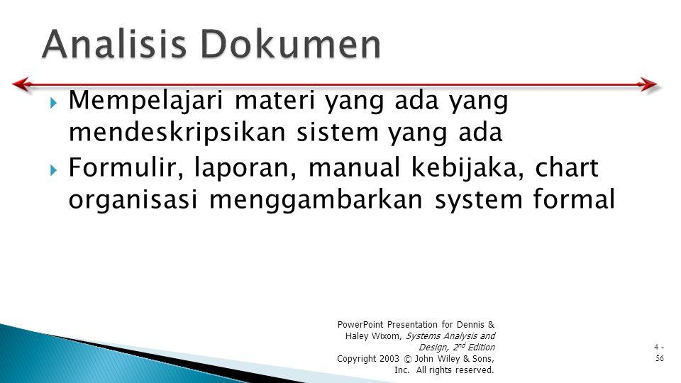 Analisis Dokumen Mempelajari materi yang ada yang mendeskripsikan sistem yang ada.
