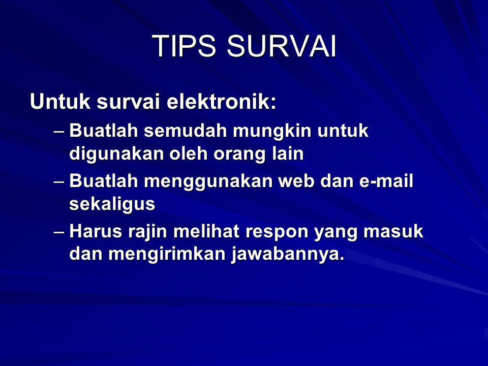 TIPS SURVAI Untuk survai elektronik: