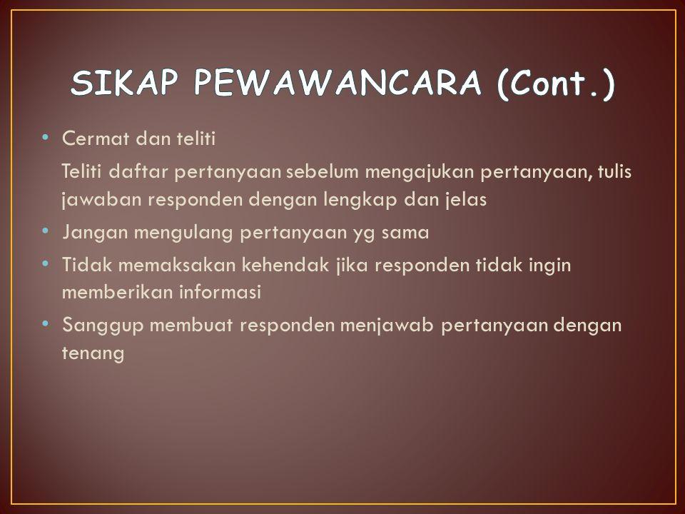 SIKAP PEWAWANCARA (Cont.)