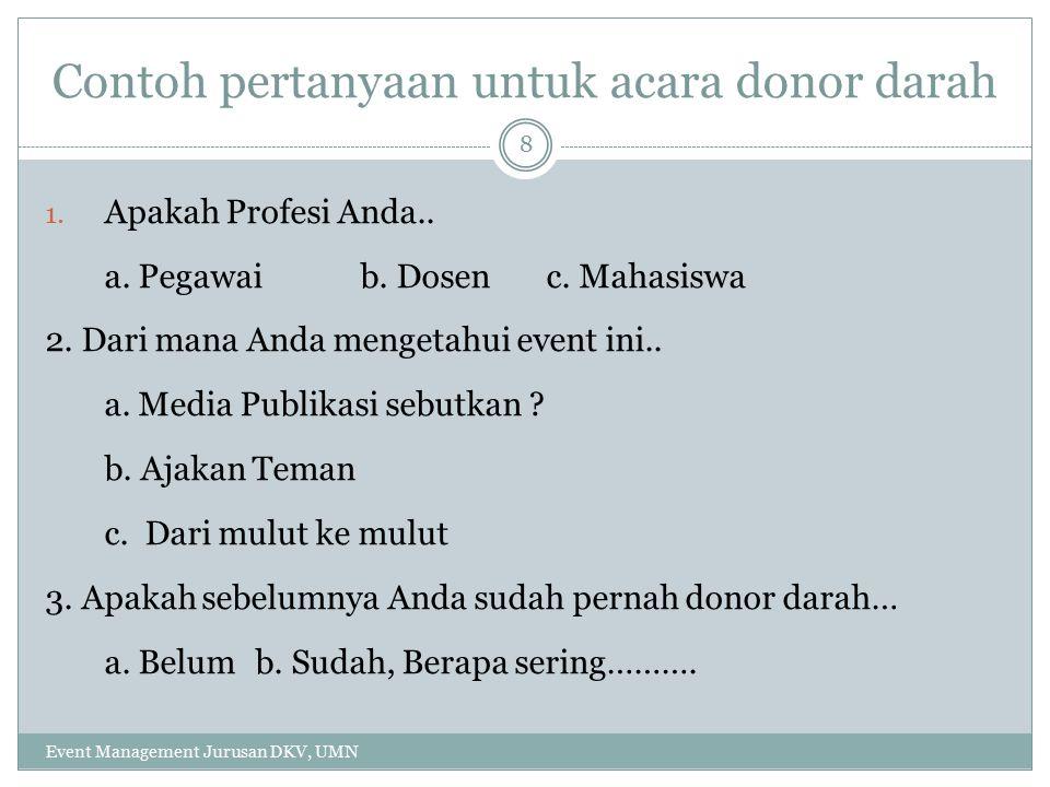 Contoh pertanyaan untuk acara donor darah
