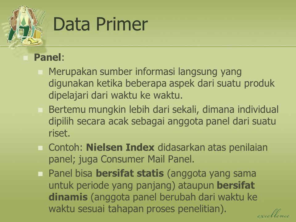 Data Primer Panel: Merupakan sumber informasi langsung yang digunakan ketika beberapa aspek dari suatu produk dipelajari dari waktu ke waktu.