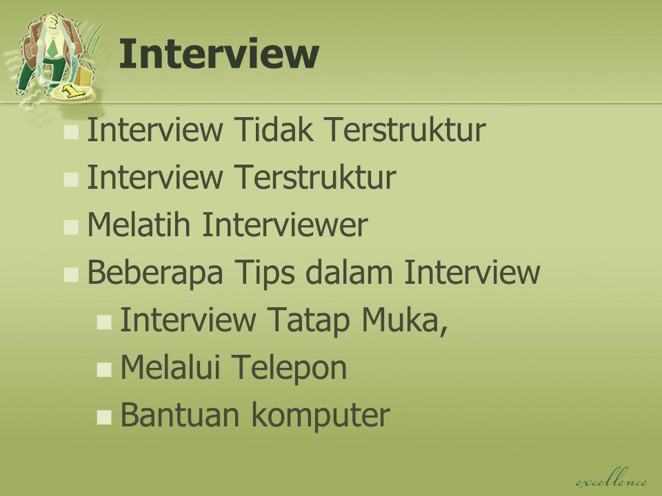 Interview Interview Tidak Terstruktur Interview Terstruktur