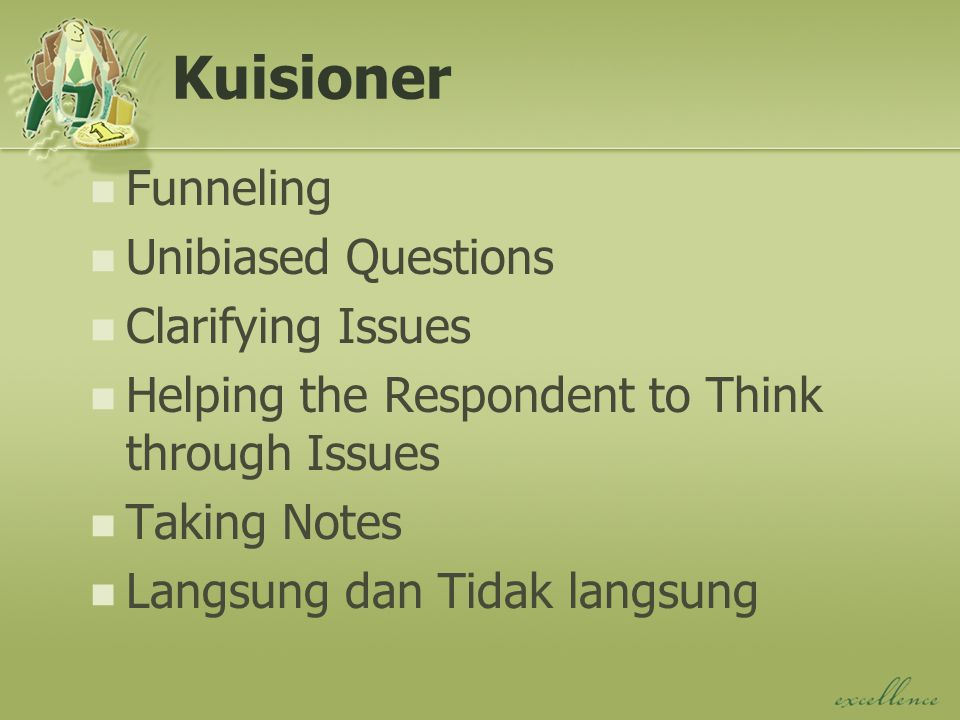 Kuisioner Funneling Unibiased Questions Clarifying Issues