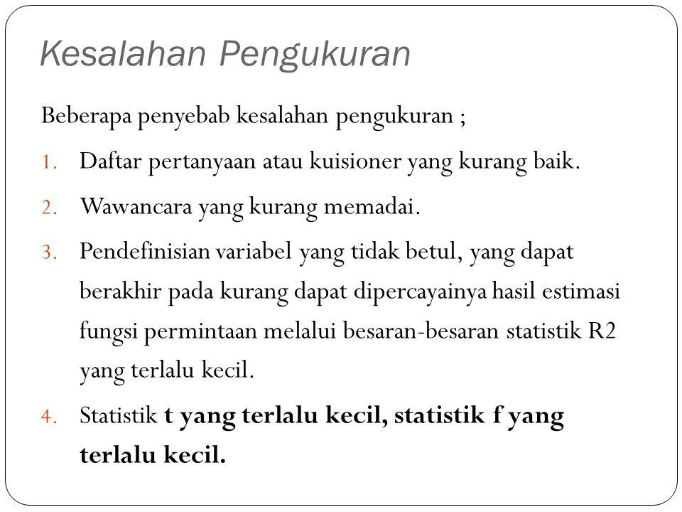 Kesalahan Pengukuran Beberapa penyebab kesalahan pengukuran ;