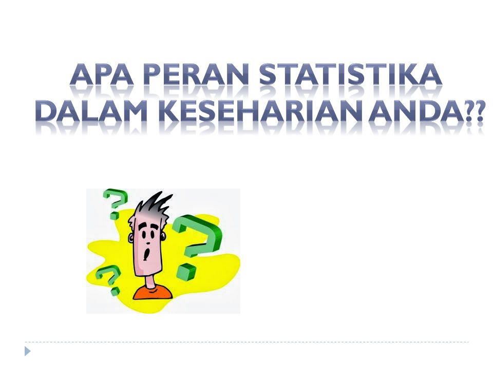 Apa peran statistika dalam keseharian anda