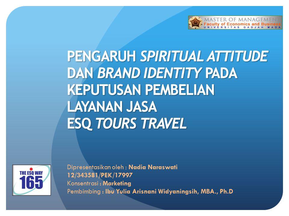 PENGARUH SPIRITUAL ATTITUDE DAN BRAND IDENTITY PADA KEPUTUSAN PEMBELIAN LAYANAN JASA ESQ TOURS TRAVEL
