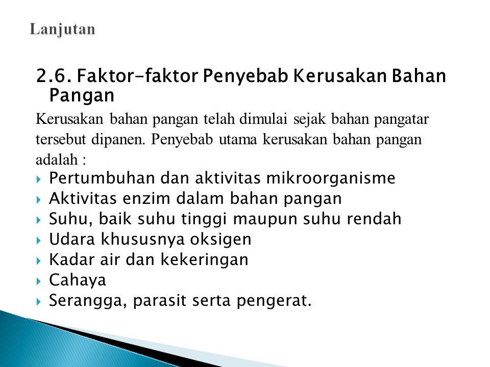 2.6. Faktor-faktor Penyebab Kerusakan Bahan Pangan