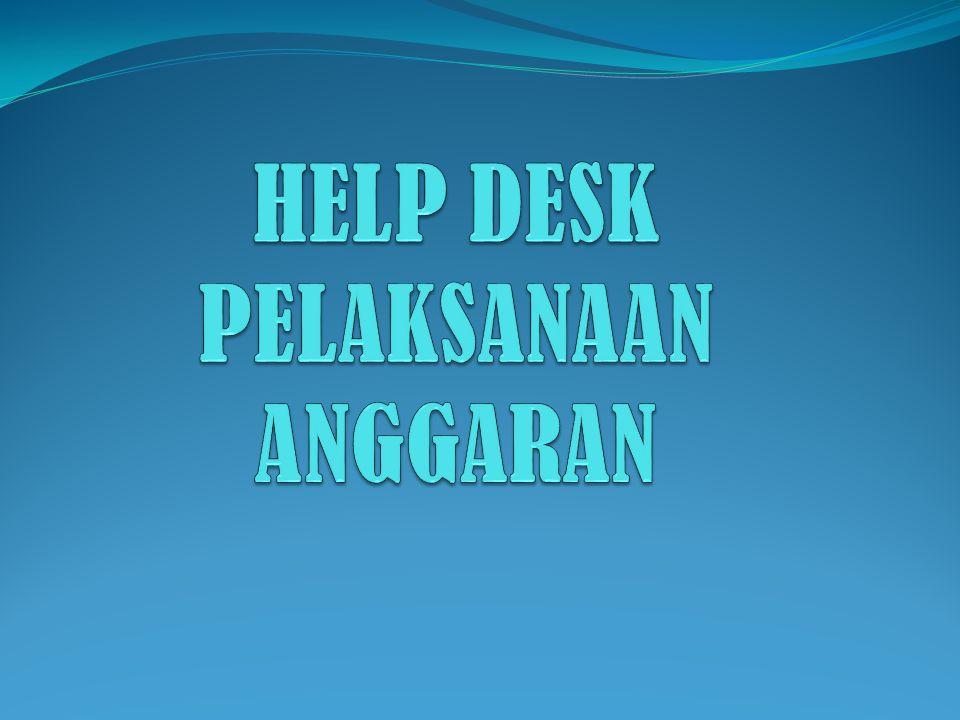 HELP DESK PELAKSANAAN ANGGARAN