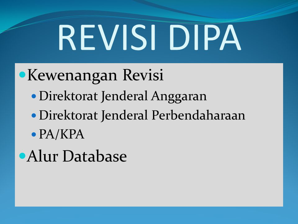 REVISI DIPA Kewenangan Revisi Alur Database