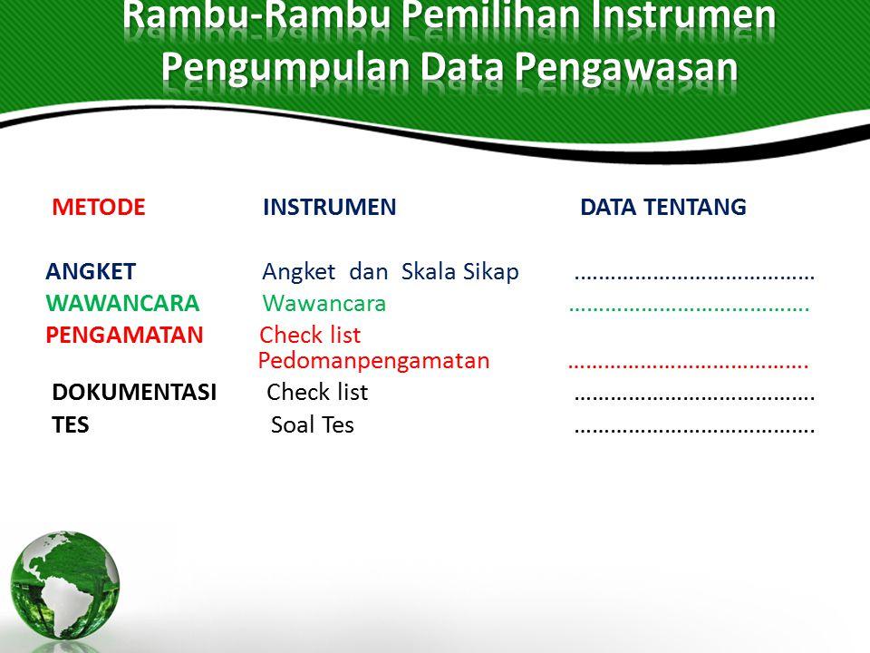 Rambu-Rambu Pemilihan Instrumen Pengumpulan Data Pengawasan