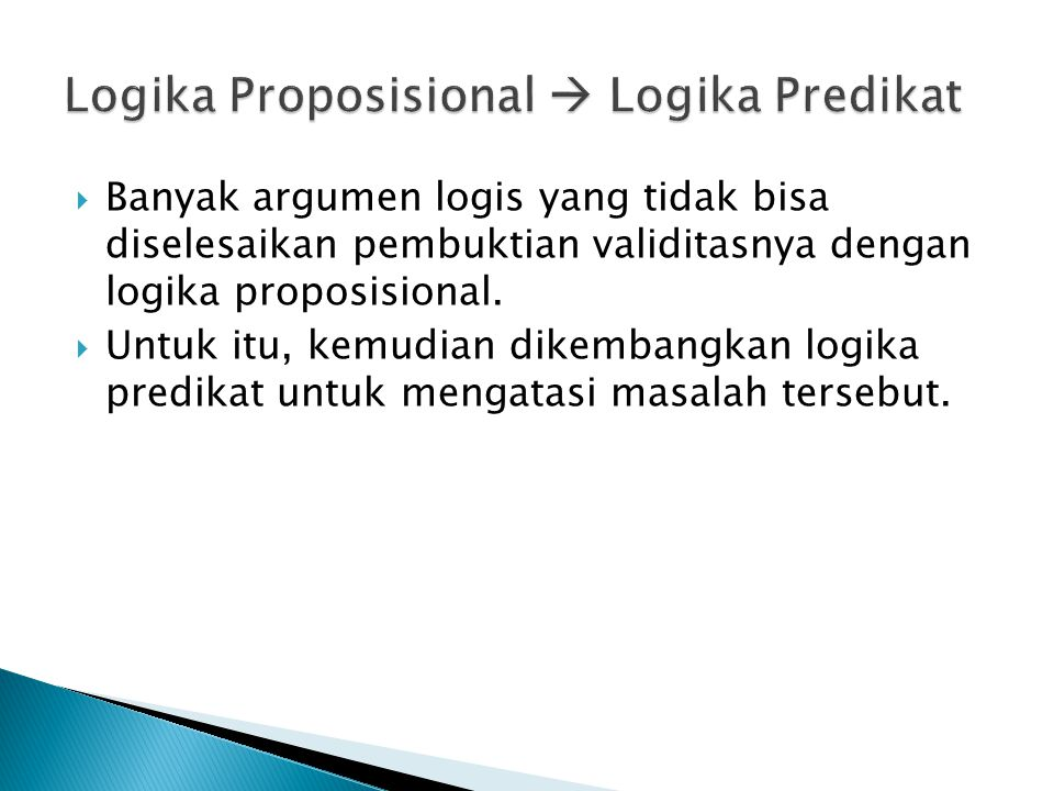 Logika Proposisional  Logika Predikat