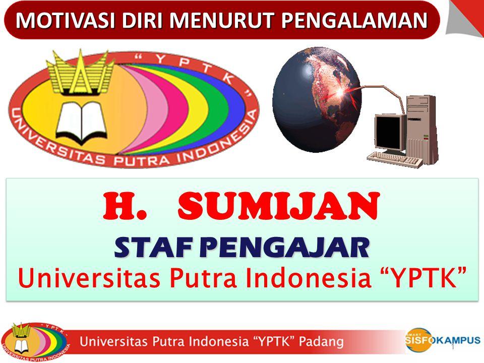 MOTIVASI DIRI MENURUT PENGALAMAN Universitas Putra Indonesia YPTK