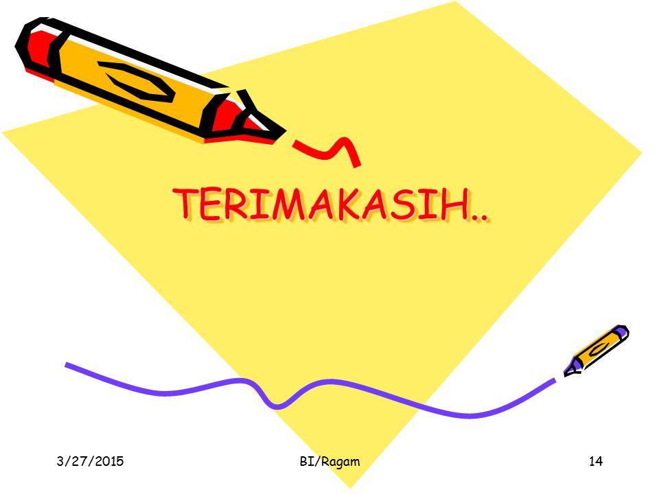TERIMAKASIH.. 4/8/2017 BI/Ragam