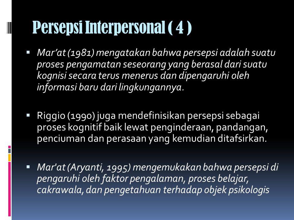 Persepsi Interpersonal ( 4 )