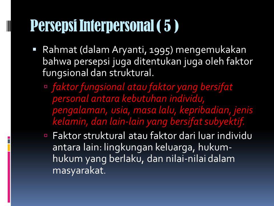Persepsi Interpersonal ( 5 )
