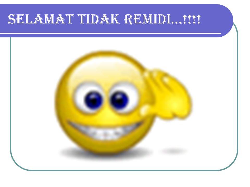 SELAMAT TIDAK REMIDI…!!!!