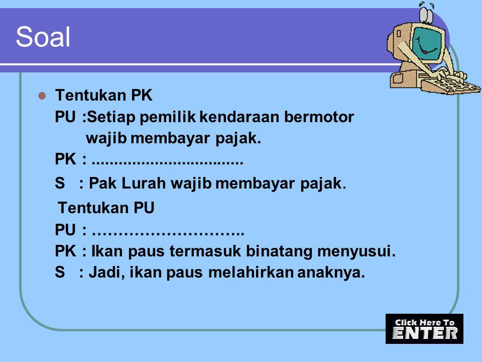 Soal Tentukan PU Tentukan PK PU :Setiap pemilik kendaraan bermotor