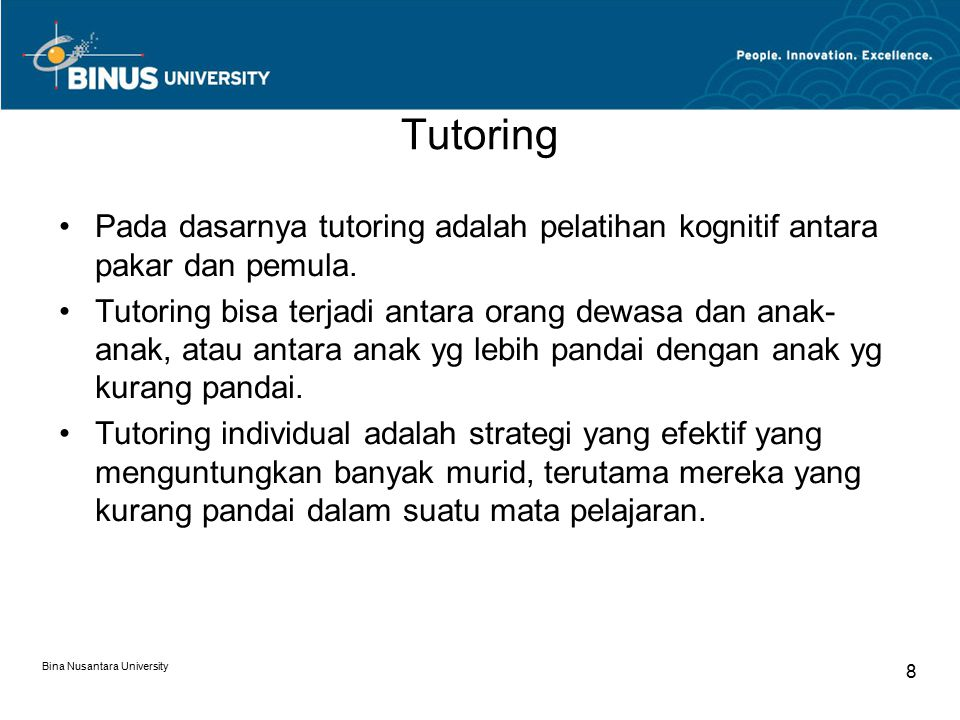 Tutoring Pada dasarnya tutoring adalah pelatihan kognitif antara pakar dan pemula.