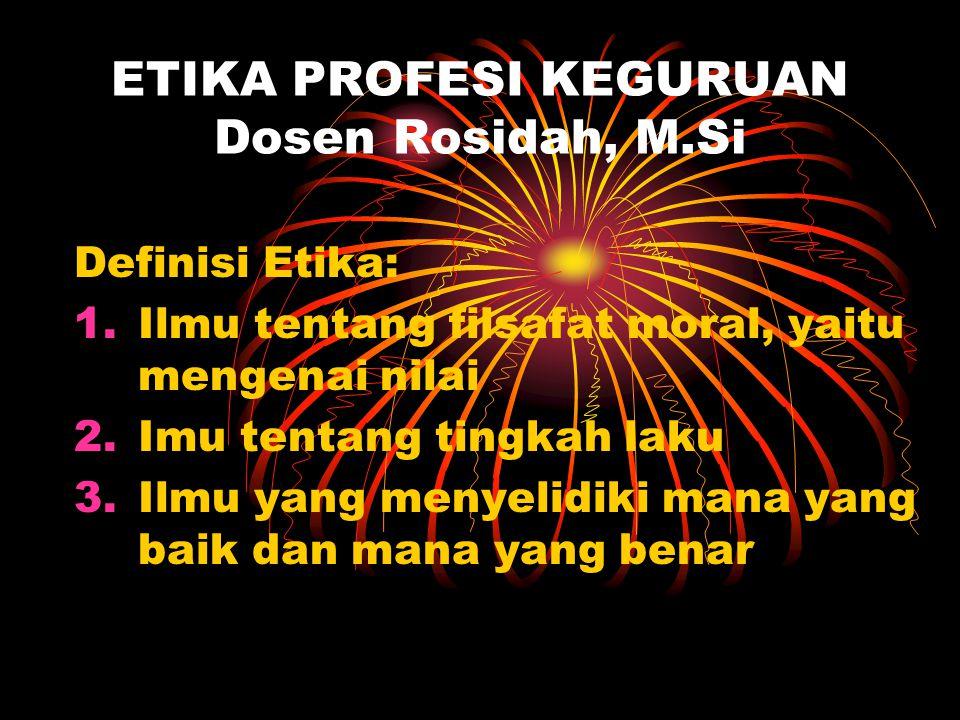 ETIKA PROFESI KEGURUAN Dosen Rosidah, M.Si