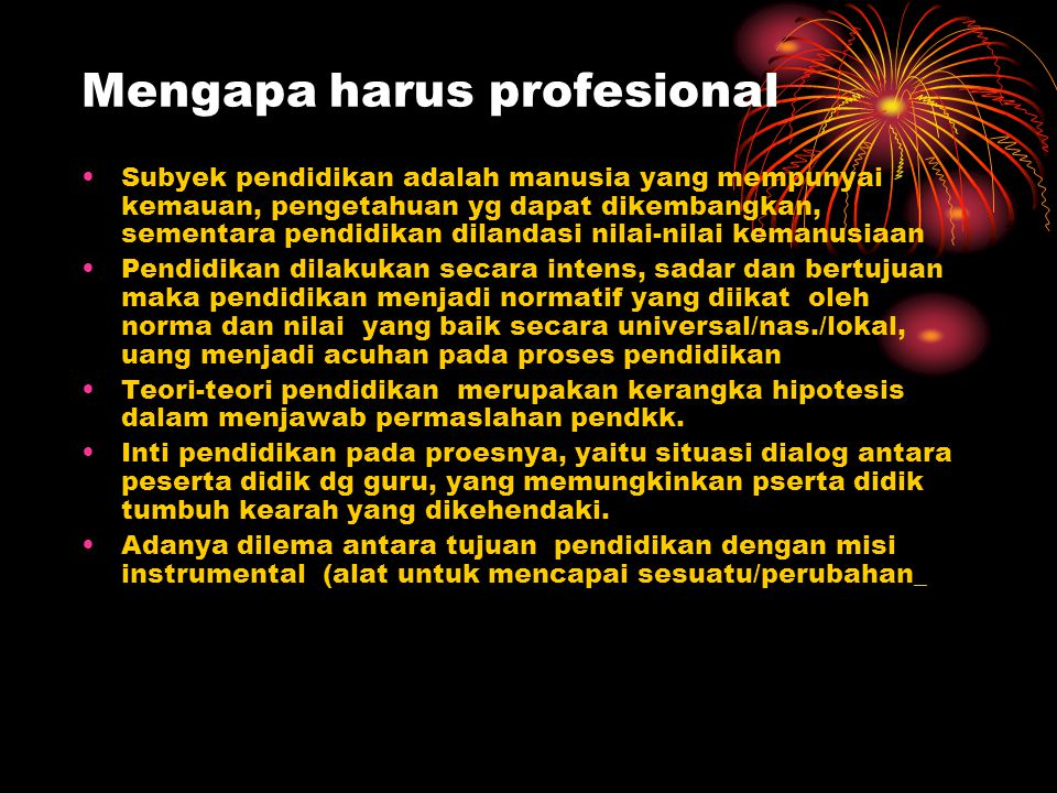 Mengapa harus profesional