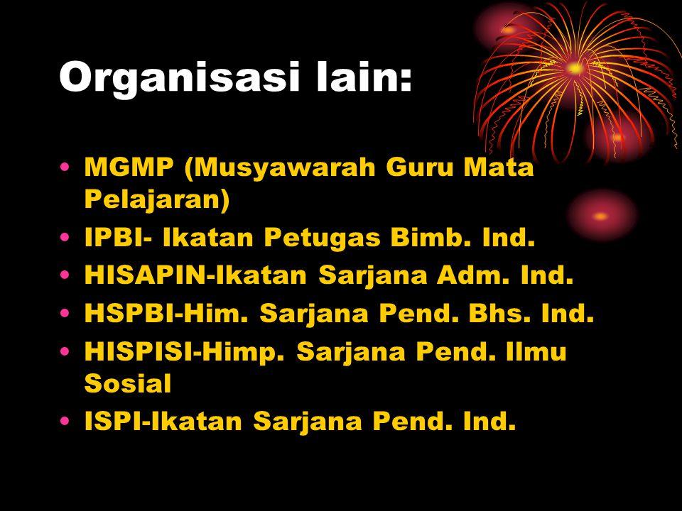 Organisasi lain: MGMP (Musyawarah Guru Mata Pelajaran)