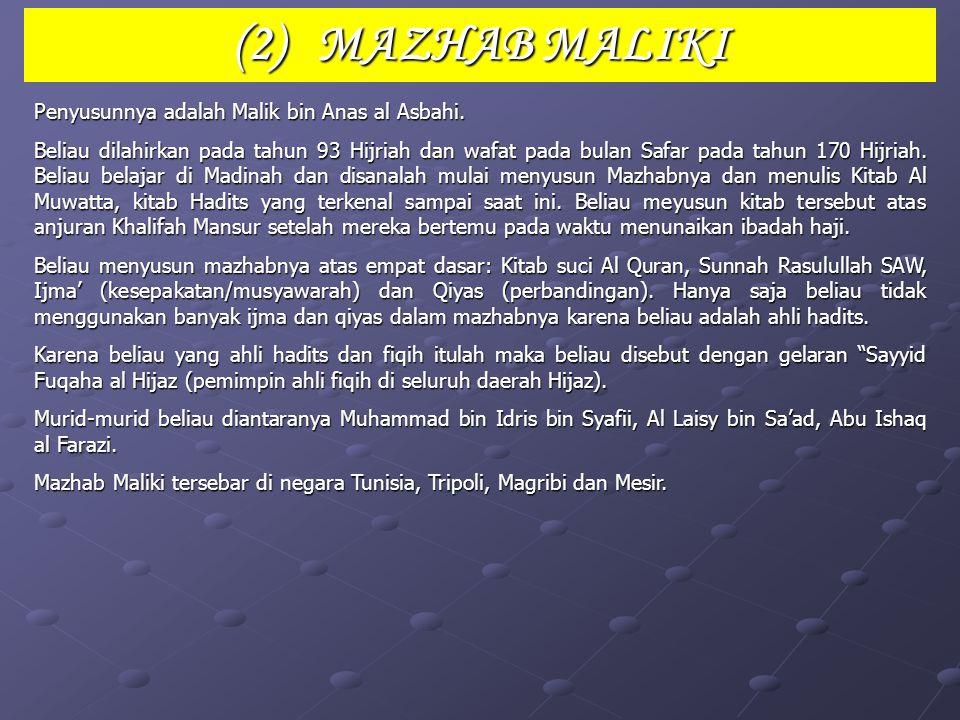 (2) MAZHAB MALIKI Penyusunnya adalah Malik bin Anas al Asbahi.