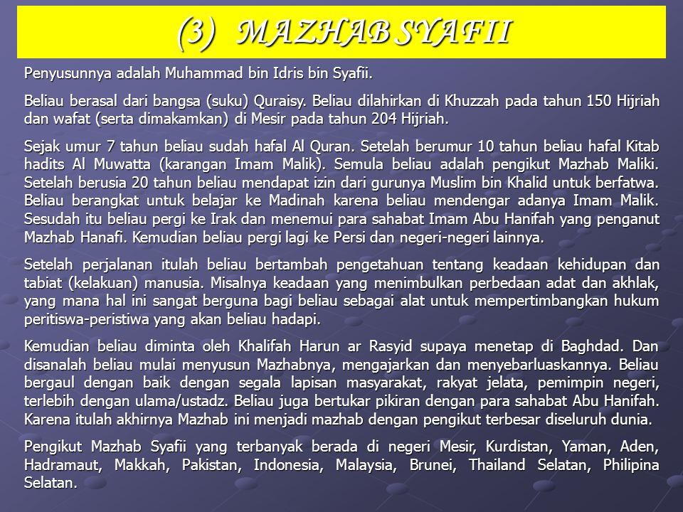 (3) MAZHAB SYAFII Penyusunnya adalah Muhammad bin Idris bin Syafii.