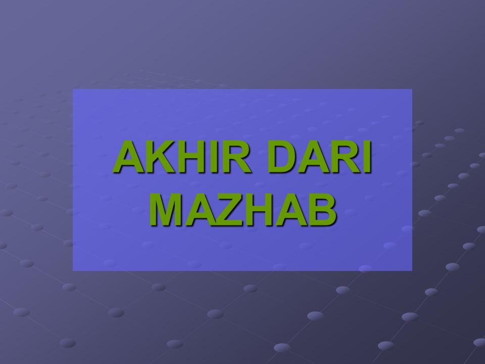 AKHIR DARI MAZHAB