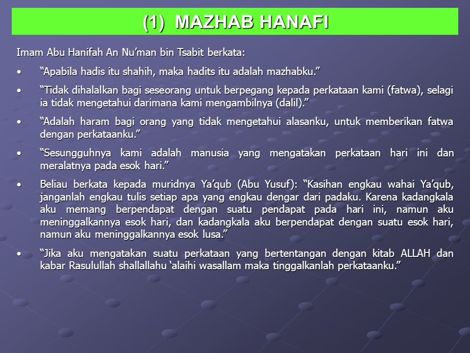 (1) MAZHAB HANAFI Imam Abu Hanifah An Nu'man bin Tsabit berkata: