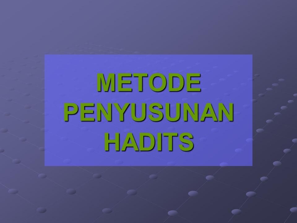 METODE PENYUSUNAN HADITS