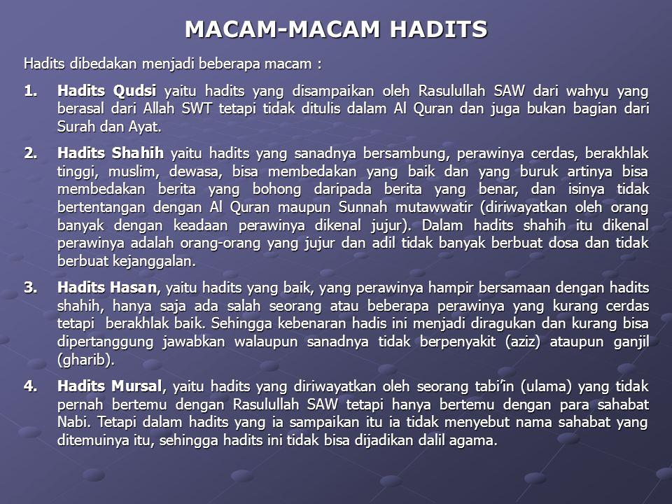 MACAM-MACAM HADITS Hadits dibedakan menjadi beberapa macam :