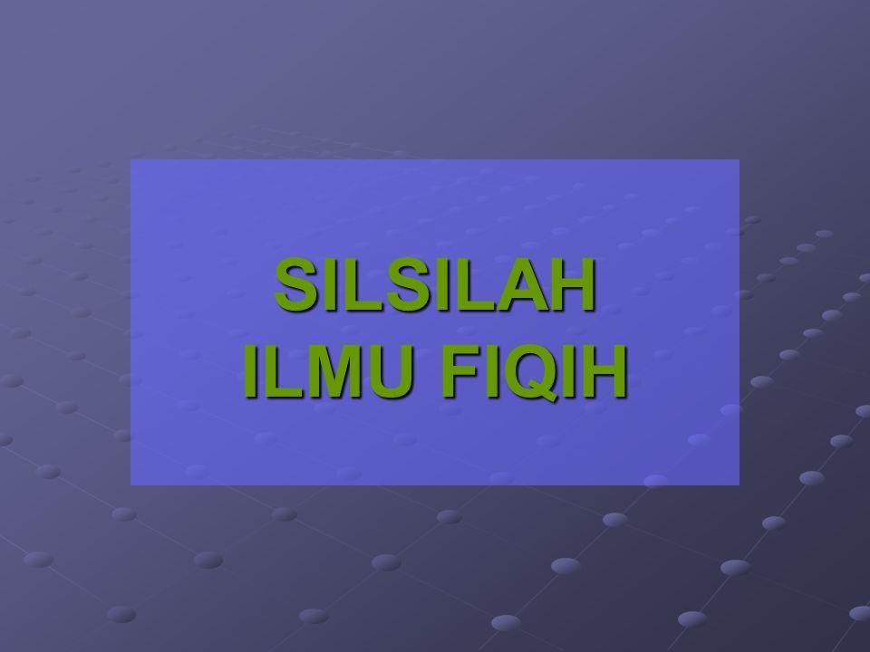 SILSILAH ILMU FIQIH
