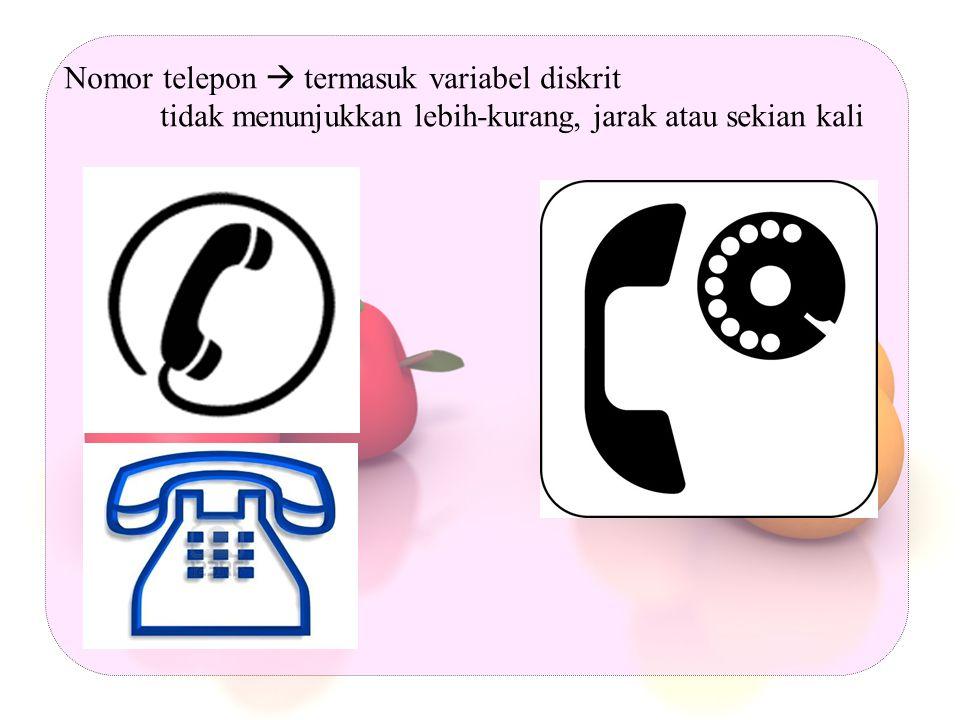 Nomor telepon  termasuk variabel diskrit