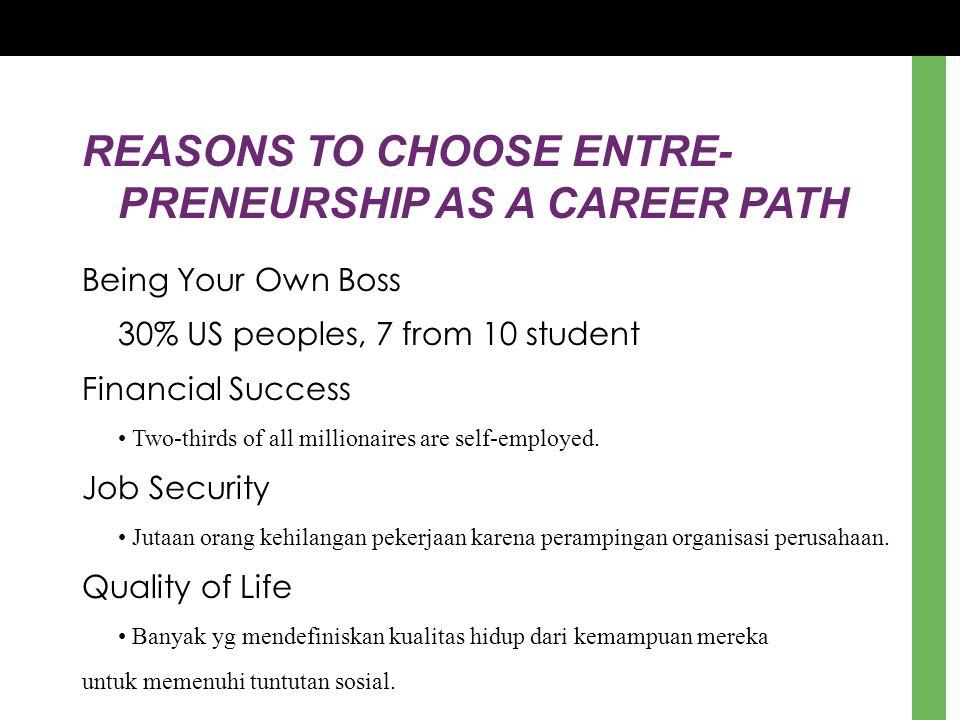 REASONS TO CHOOSE ENTRE- PRENEURSHIP AS A CAREER PATH