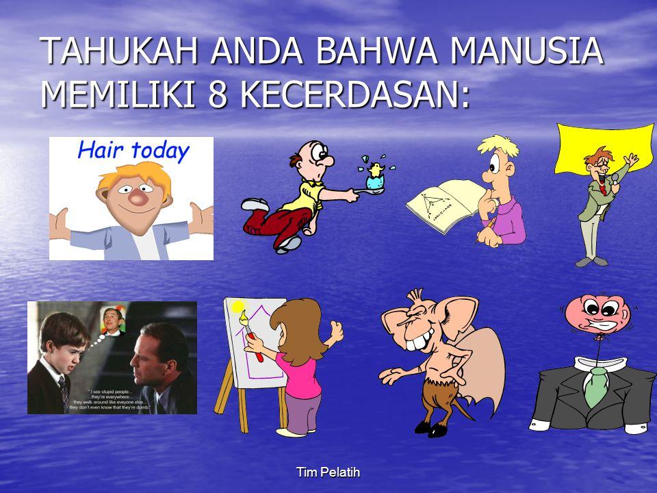 TAHUKAH ANDA BAHWA MANUSIA MEMILIKI 8 KECERDASAN: