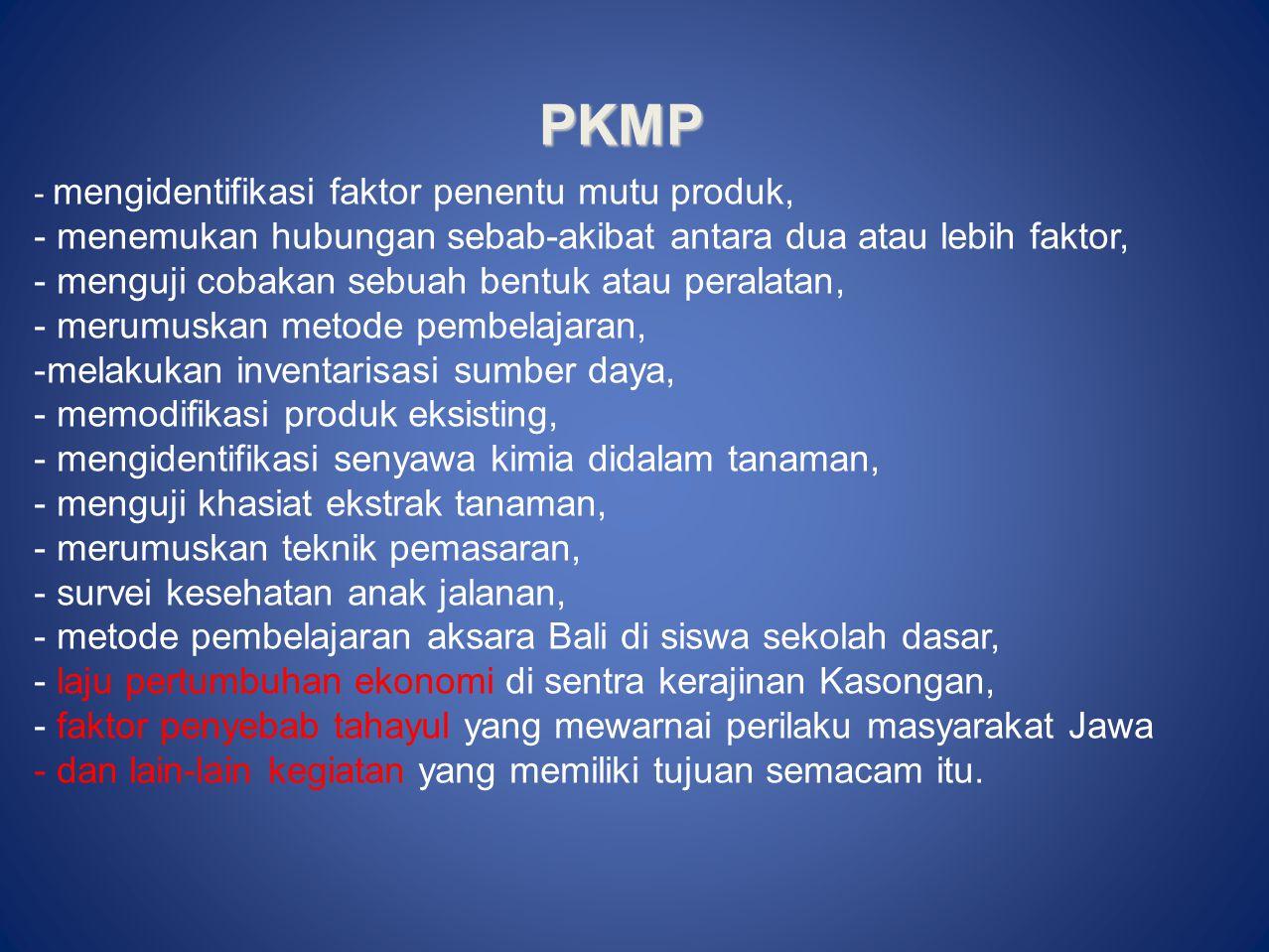 PKMP - menemukan hubungan sebab-akibat antara dua atau lebih faktor,