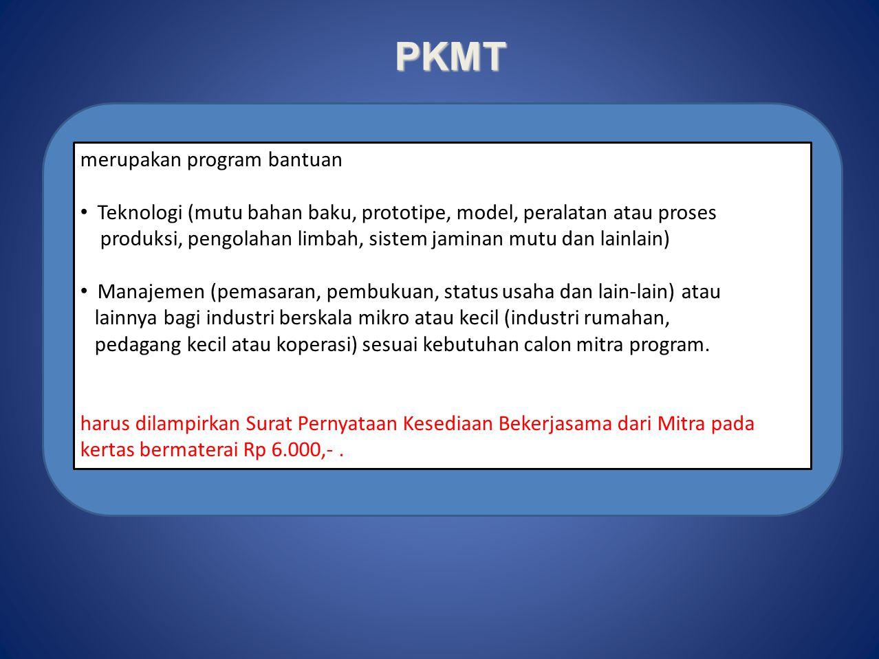 PKMT merupakan program bantuan