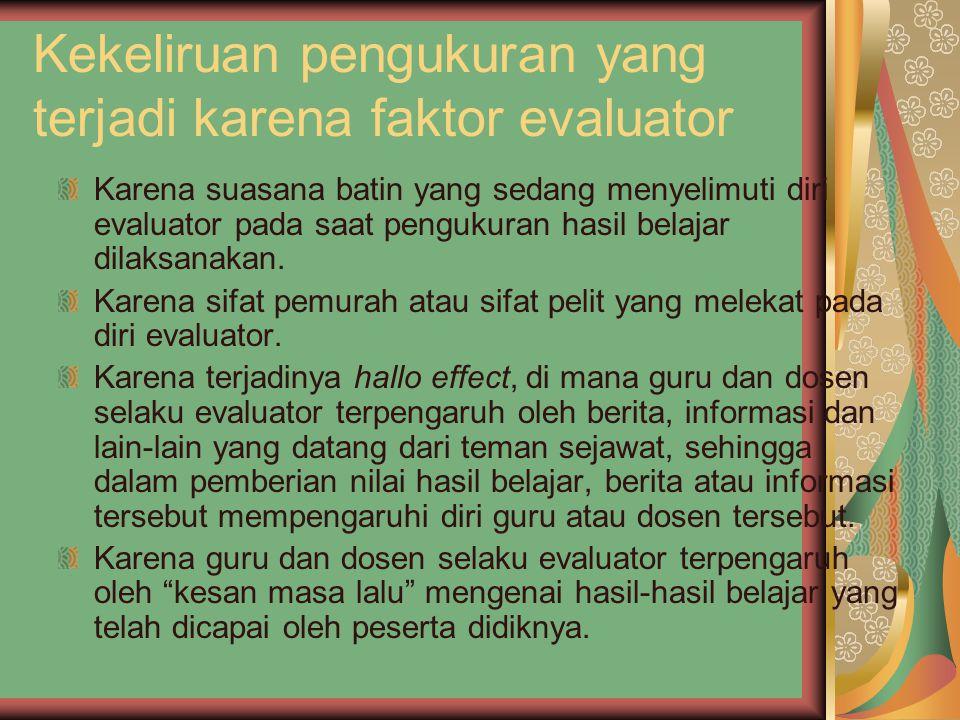 Kekeliruan pengukuran yang terjadi karena faktor evaluator