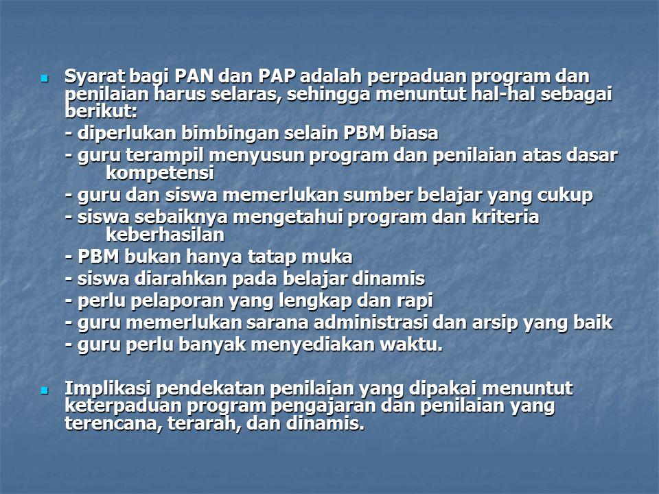 Syarat bagi PAN dan PAP adalah perpaduan program dan penilaian harus selaras, sehingga menuntut hal-hal sebagai berikut: