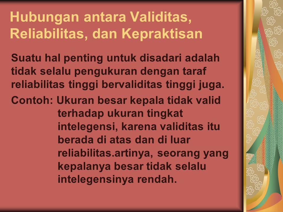 Hubungan antara Validitas, Reliabilitas, dan Kepraktisan