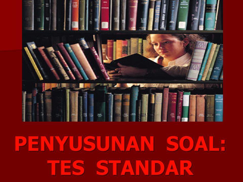 PENYUSUNAN SOAL: TES STANDAR