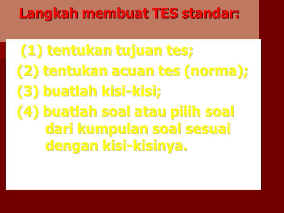 Langkah membuat TES standar: