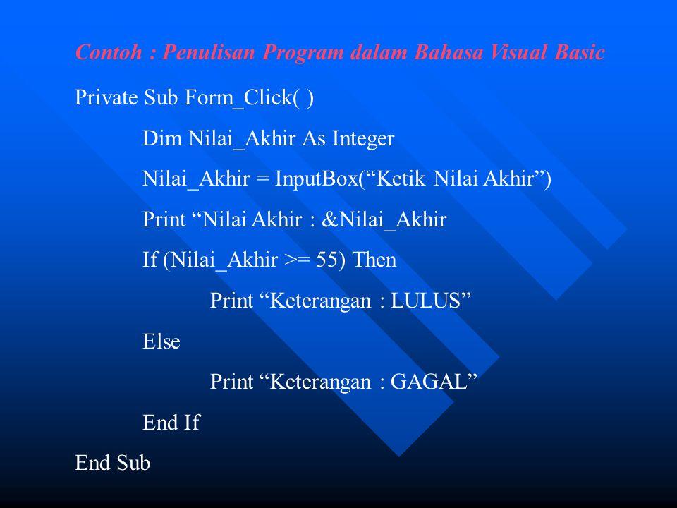 Contoh : Penulisan Program dalam Bahasa Visual Basic