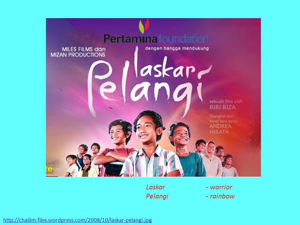 Laskar - warrior Pelangi - rainbow